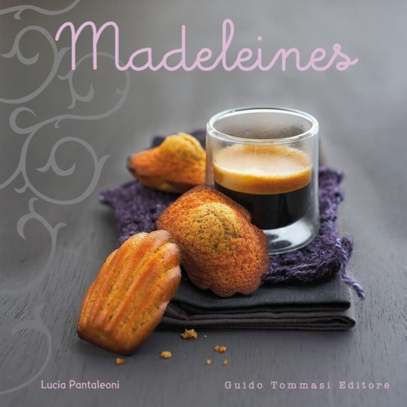 Madeleines di Lucia Pantaleoni - guido tommasi editore
